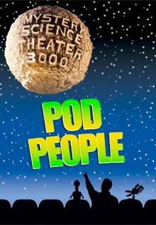 MST3K: Pod People