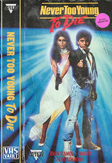 Never Too Young To Die [VHS Vault]
