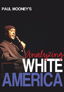 Paul Mooney: Analyzing White America