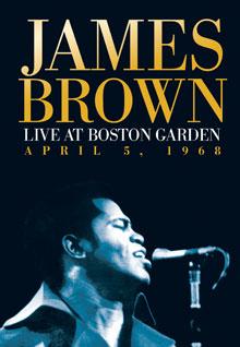 James Brown: Live At The Boston Garden