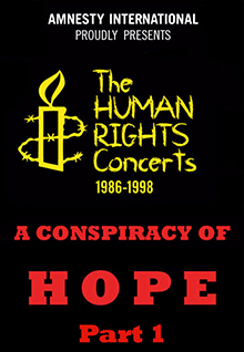 The Human Rights Concerts: A Conspiracy Of Hope, Pt. 1