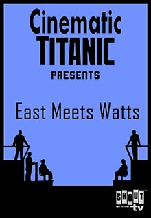 Cinematic Titanic: East Meets Watts