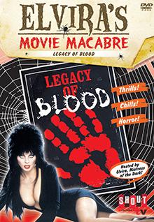 Elvira's Movie Macabre: Legacy Of Blood