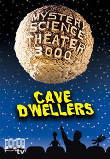 MST3K: Cave Dwellers