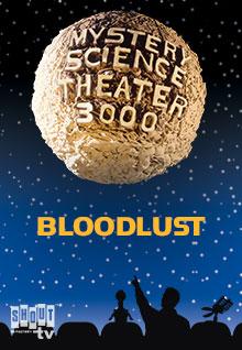 MST3K: Bloodlust