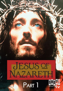 Jesus Of Nazareth, Part 1
