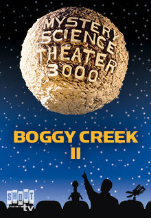 MST3K: Boggy Creek II: And The Legend Continues