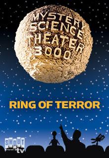 MST3K: Ring Of Terror