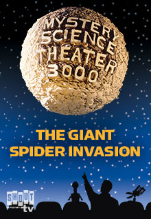 MST3K: The Giant Spider Invasion