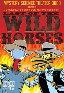 MST3K: Last Of The Wild Horses