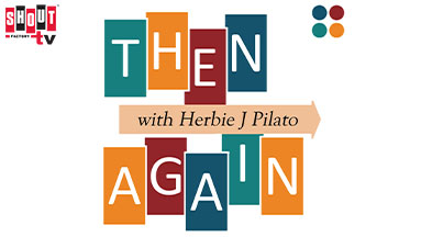 Then Again With Herbie J. Pilato