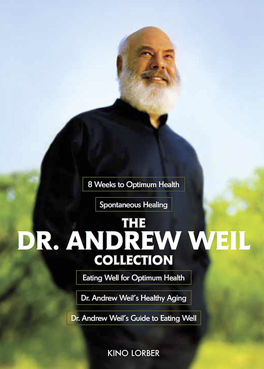 The Dr. Andrew Weil Collection: 8 Weeks To Optimum Health